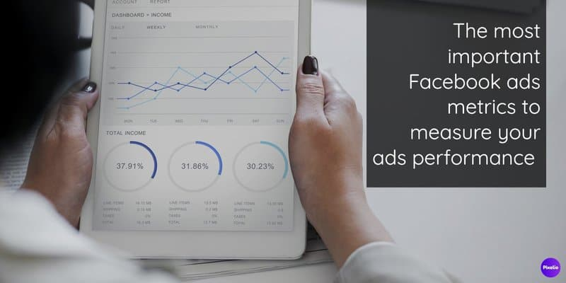 the most important facebook ads metrics to measure your ads performance